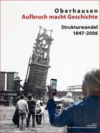 Oberhausen Aufbruch macht Geschichte