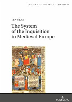 The System of the Inquisition in Medieval Europe - Kras, Pawel