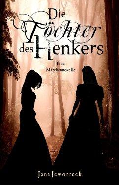 Die Töchter des Henkers (eBook, ePUB) - Jeworreck, Jana