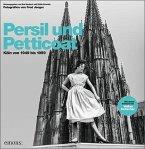 Persil und Petticoat. Köln von 1949 bis 1959 (Mängelexemplar)
