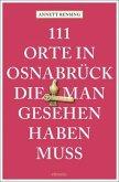111 Orte in und um Osnabrück, die man gesehen haben muss (Mängelexemplar)
