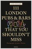 111 London Pubs & Bars That You Shouldn't Miss (Mängelexemplar)