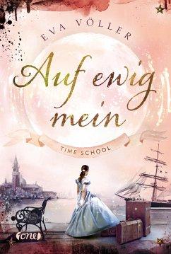 Auf ewig mein / Time School Bd.2 (Mängelexemplar) - Völler, Eva