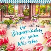 Der Blumenladen der guten Wünsche (ungekürzt) (MP3-Download)