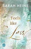 Feels like Loss / Feels like Bd.2 (eBook, ePUB)