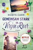 Gemeinsam stark in Virgin River / Virgin River Bd.8 (eBook, ePUB)