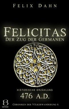 Felicitas (eBook, ePUB) - Dahn, Felix