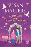 Es geschehen noch Küsse und Wunder / Fool's Gold Bd.30 (eBook, ePUB)