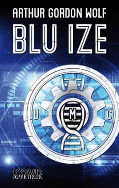 Blu Ize (eBook, ePUB) - Wolf, Arthur Gordon