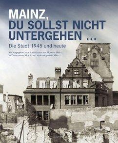 Mainz, du sollst nicht untergehen...