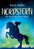 Die Nacht der freien Pferde / Nordstern Bd.2