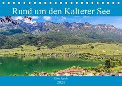 Rund um den Kalterer See (Tischkalender 2021 DIN A5 quer)