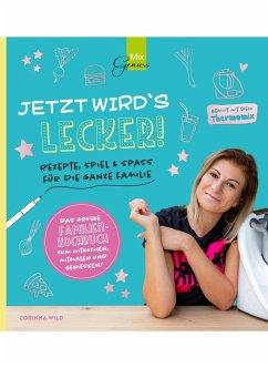 JETZT WIRD'S LECKER! - Wild, Corinna
