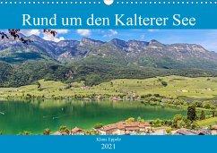 Rund um den Kalterer See (Wandkalender 2021 DIN A3 quer)
