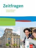 Zeitfragen. Schülerbuch 11.-13. Klasse. Politische Bildung für berufliche Schulen. Ausgabe ab 2021