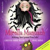 Achtung, hier kommt Frau Eule! / Mirella Manusch Bd.2 (2 Audio-CDs)