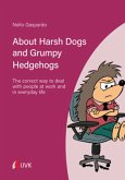 About Harsh Dogs and Grumpy Hedgehogs