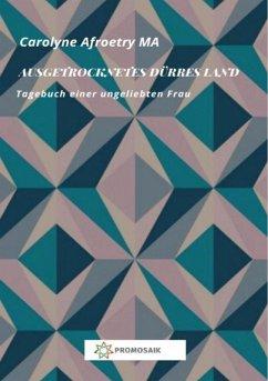 Ausgetrocknetes dürres Land (eBook, ePUB) - Afroetry, Carolyne