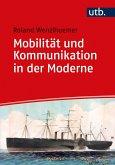 Mobilität und Kommunikation in der Moderne (eBook, ePUB)