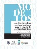 Modelos sistémicos y sus implicaciones para el estudio de destinos turísticos (eBook, ePUB)