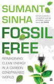 Fossil Free: Reimagining Clean Energy in a Carbon-Constrained World (eBook, ePUB)