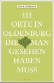 111 Orte in Oldenburg, die man gesehen haben muss (Mängelexemplar)