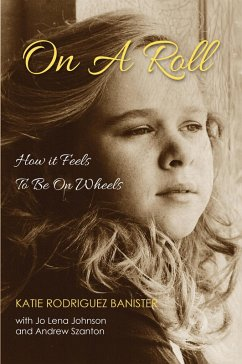 On a Roll How it Feels to Be on Wheels (eBook, ePUB) - Banister, Katie