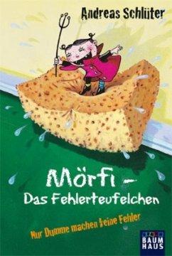 Nur Dumme machen keine Fehler / Mörfi - Das Fehlerteufelchen Bd.7 (Mängelexemplar) - Schlüter, Andreas