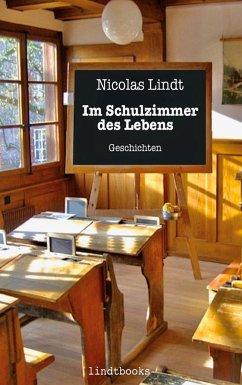Im Schulzimmer des Lebens - Lindt, Nicolas