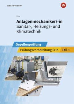 Anlagenmechaniker/-in Sanitär-, Heizungs- und Klimatechnik - Ruppel, Albert;Holz, Thomas;Bunk, Horst-Dieter
