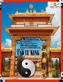 Weisheiten, Gedichte, Erkenntnisse, Meditation, Unsterblichkeit und das TAO TE KING