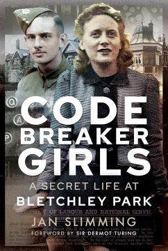 Codebreaker Girls: A Secret Life at Bletchley Park - Slimming, Jan