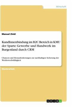 KundInnenbindung im B2C Bereich in KMU der Sparte Gewerbe und Handwerk im Burgenland durch CRM