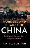 Workers and Change in China: Resistance, Repression, Responsiveness