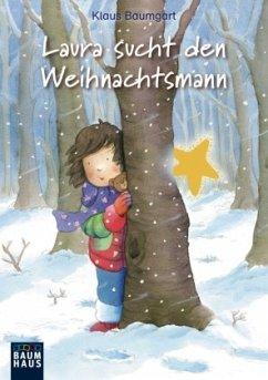 Laura sucht den Weihnachtsmann (Mängelexemplar) - Baumgart, Klaus;Neudert, Cornelia