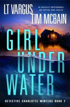 Girl Under Water (eBook, ePUB) - Vargus, L. T.; McBain, Tim
