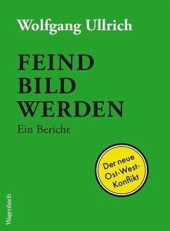 Feindbild werden (eBook, ePUB) - Ullrich, Wolfgang
