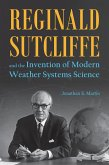 Reginald Sutcliffe and the Invention of Modern Weather Systems Science (eBook, PDF)