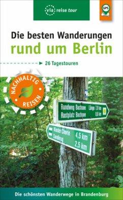 Die besten Wanderungen rund um Berlin - Wiebrecht, Ulrike