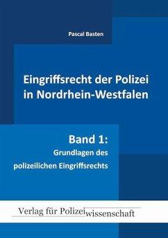 Eingriffsrecht der Polizei (NRW) - Basten, Pascal