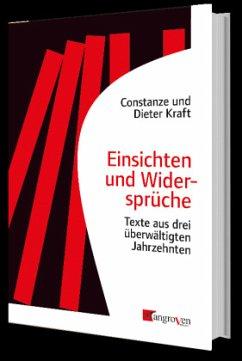 Einsichten und Widersprüche - Kraft, Constanze und Dieter