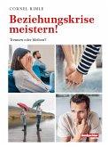 Beziehungskrise meistern! (eBook, ePUB)
