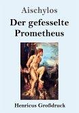 Der gefesselte Prometheus (Großdruck)