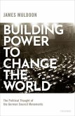 Building Power to Change the World: The Political Thought of the German Council Movements