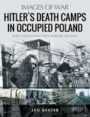 Hitler's Death Camps in Poland