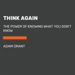 Think Again: The Power of Knowing What You Don't Know - Grant, Adam