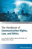 The Handbook of Communication Rights, Laws, and Ethics