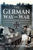 The German Way of War: A Lesson in Tactical Management