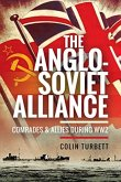 The Anglo-Soviet Alliance: Comrades and Allies During Ww2