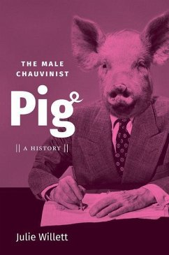The Male Chauvinist Pig: A History